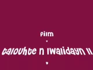 Film amazigh Talouht N Lwalidayn II de ABdelaaziz Oussayeh
